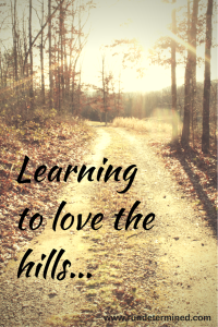 Learning to love the hills...